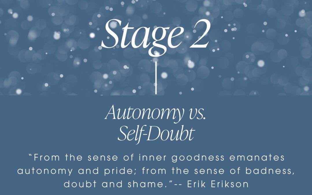 Erikson's Stage 2: Autonomy vs. Self-Doubt