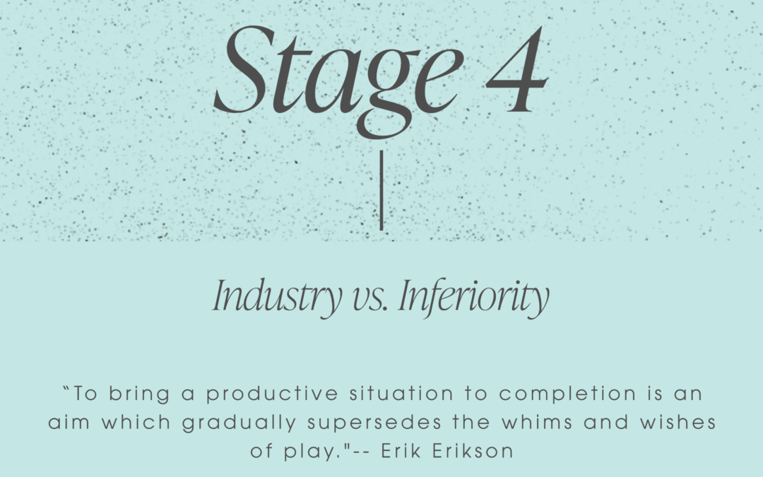Erikson's Stage 4: Industry vs. Inferiority